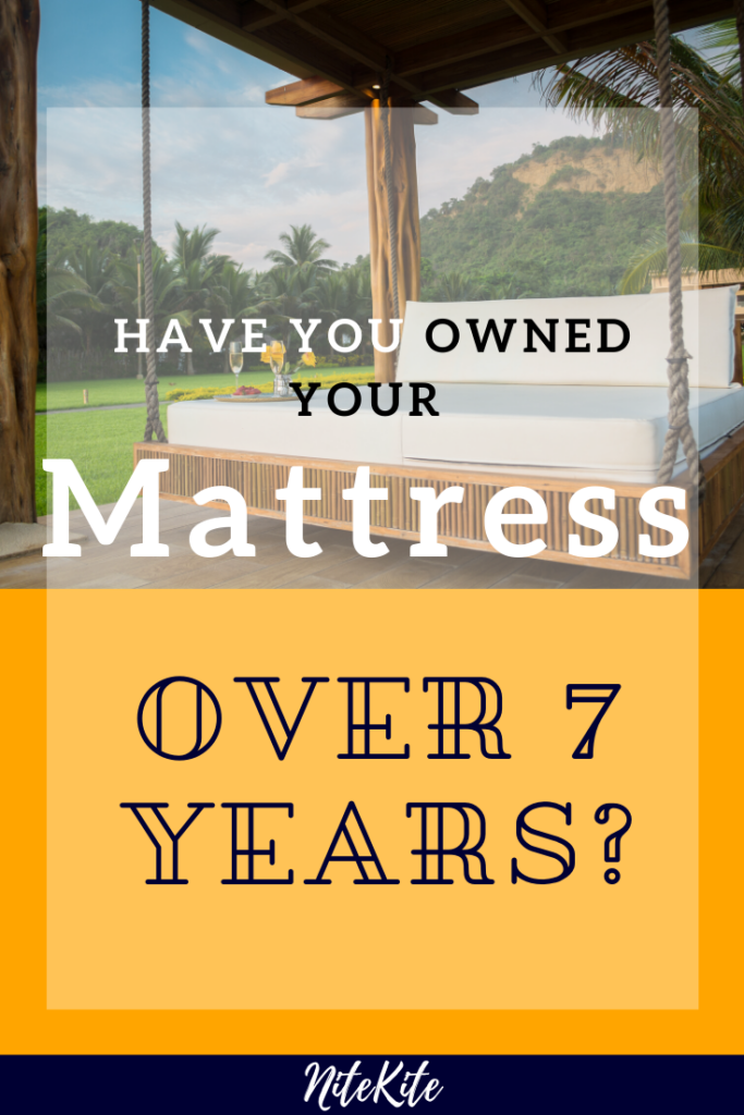 Had your mattress for 7 years?